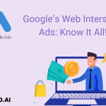 Google's Web Interstitial Ads: Know It All!