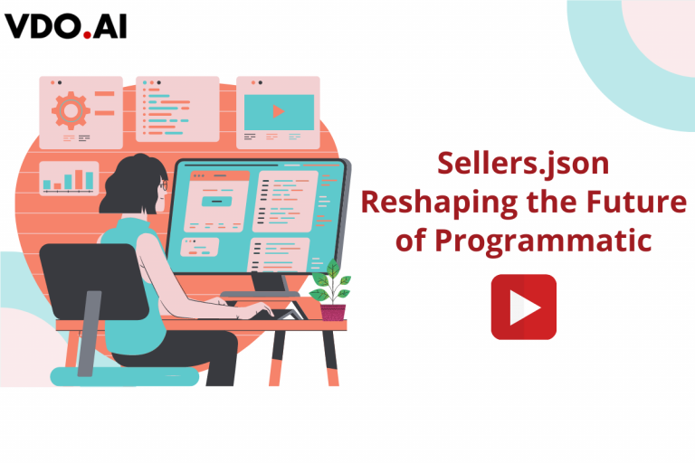 Sellers.json Reshaping the Future of Programmatic
