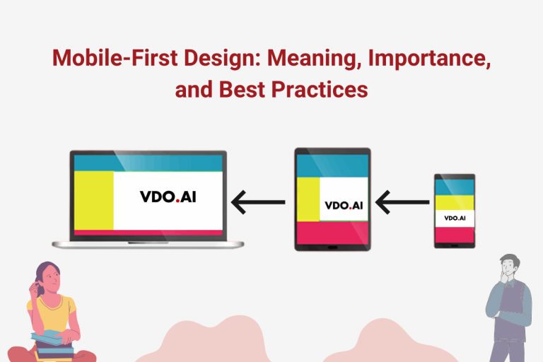 Mobile-First Design: Meaning, Importance, and Best Practices
